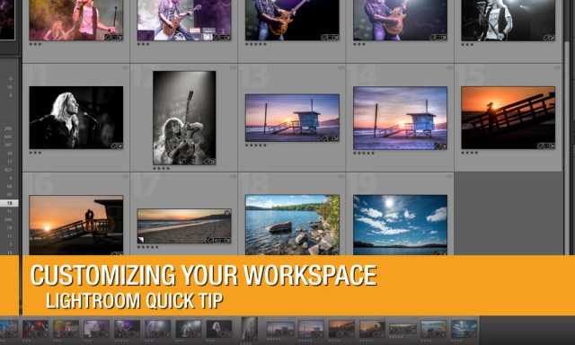 Seven Tweaks to a Better Lightroom | Customizing Your Workspace