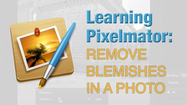 Learning Pixelmator: Remove Blemishes in a Photo