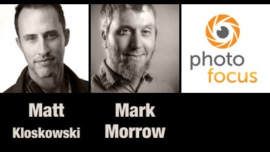 Matt Kloskowski & Mark Morrow| Photofocus Podcast 11/25/14