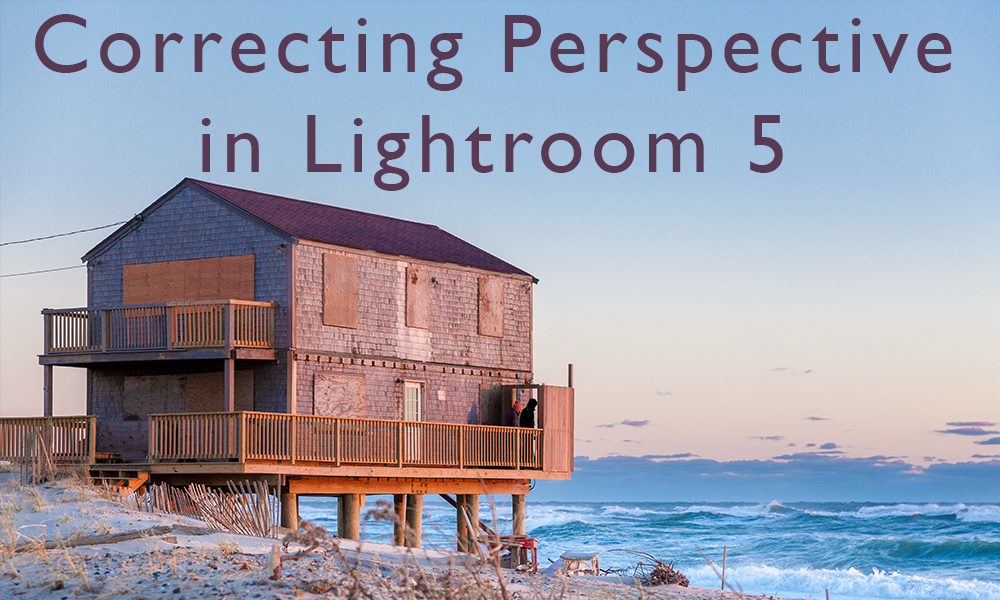 Upright! Perspective Correction in Lightroom 5   Photofocus