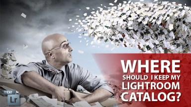 Where Should I Keep My Lightroom Catalog?