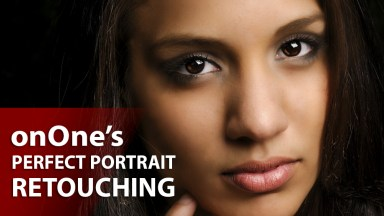 Perfect Skin Retouching with onOne's Perfect Portrait