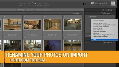 Renaming your Photos on Import with Adobe Lightroom