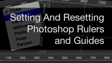 Setting And Resetting Photoshop Rulers and Guides