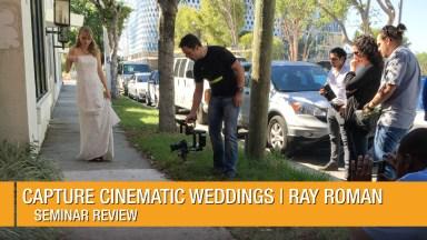 Capture Cinematic Weddings Seminar Review