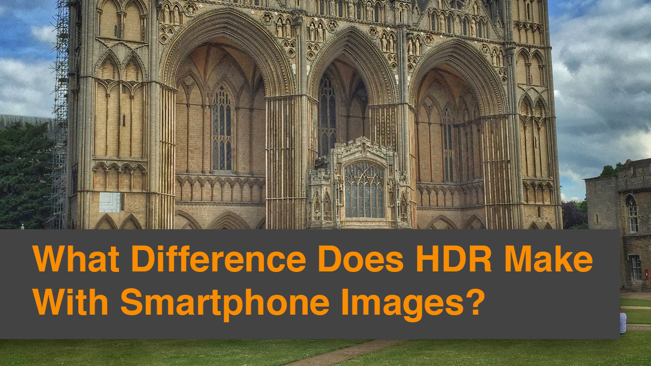 What Difference Does HDR make With Smartphone Images?