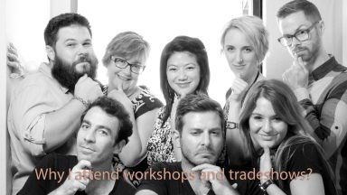 Why I Attend Workshops and Tradeshows?