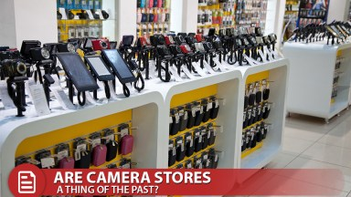 Are Camera Stores a thing of the past?