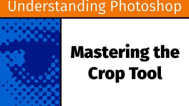 Mastering the Crop Tool [UP15]