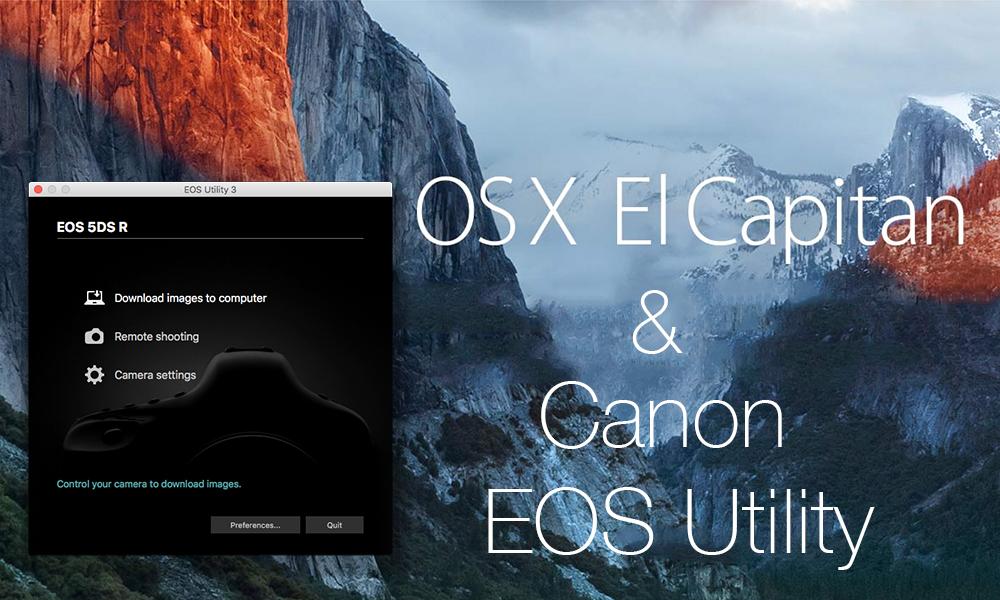 Canon EOS Utility vs  Mac's new OS El Capitan | Photofocus
