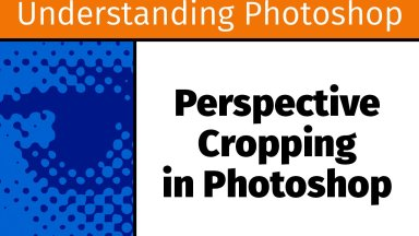 Perspective Cropping in Photoshop [UP17]