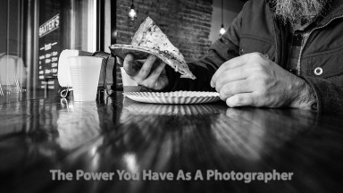 The Power You Have As A Photographer