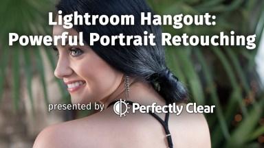 Lightroom Hangout on Monday: Powerful Portrait Retouching
