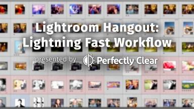 Lightroom Hangout: Lightning Fast Workflow with David Crewe