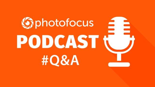 The Q & A Show | Photofocus Podcast September 7th, 2016
