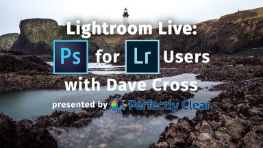 Lightroom Live: Photoshop for Lightroom Users with Dave Cross