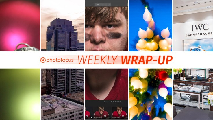 The Weekly Wrap-Up on Photofocus for December 16-22, 2018.