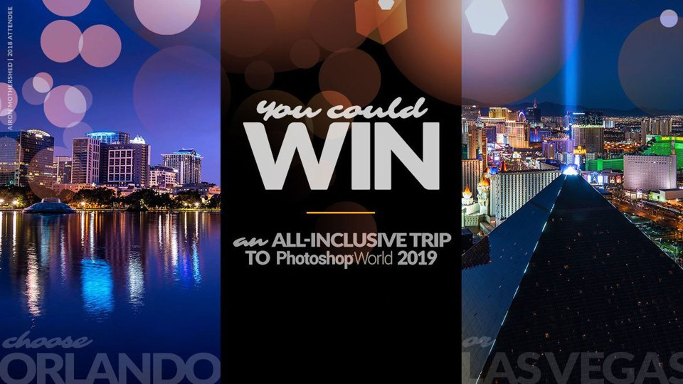 Win an all expenses paid trip to Photoshop World 2019!