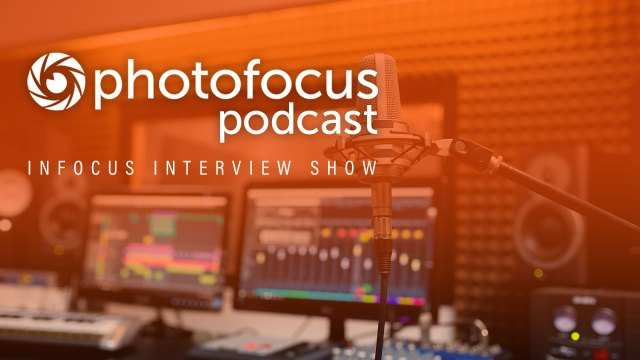 The InFocus Interview Show Special Edition with Roberto Valenzuela | Photofocus Podcast July 5, 2019