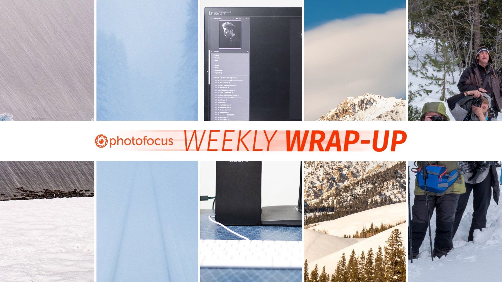 Photofocus weekly wrap-up February 24-March 2,2019.