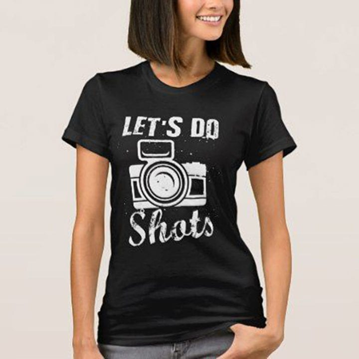 Tee shirt: Let's do shots