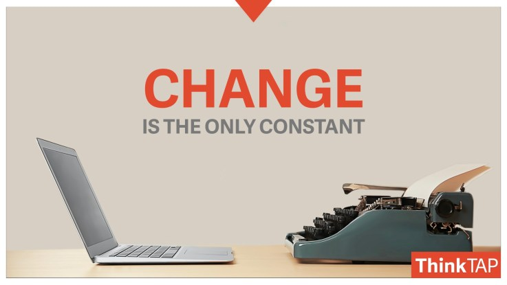 Change is the ONLY constant - New Year Resolutions