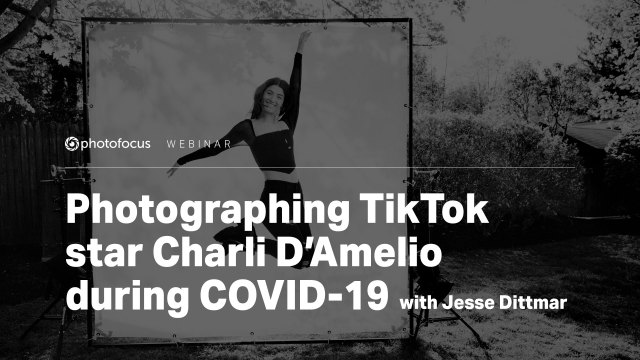 Webinar: Join Jesse Dittmar to discuss photographing a TikTok star during COVID-19
