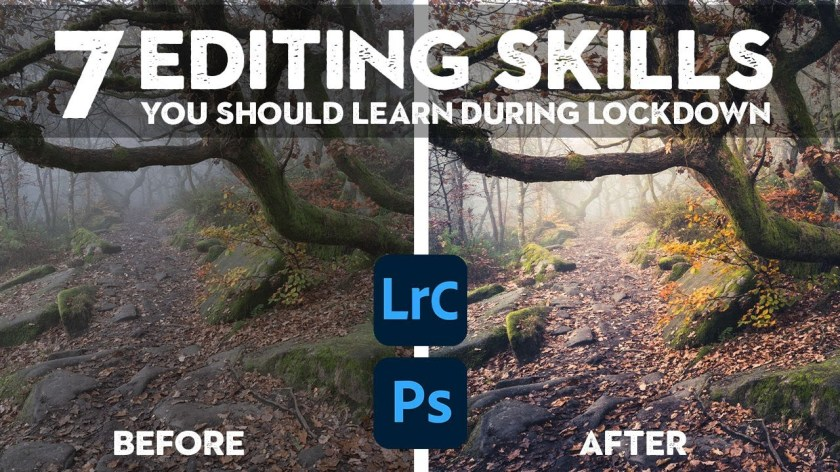 7 Editing SKILLS you should learn during lockdown | Lightroom and Photoshop - youtube