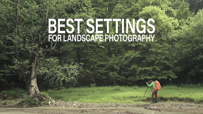 How to Plan the Best Settings for Landscape Photography - youtube