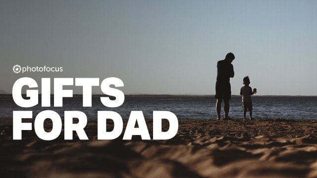 Get your photographing Dad a great gift for Father's Day
