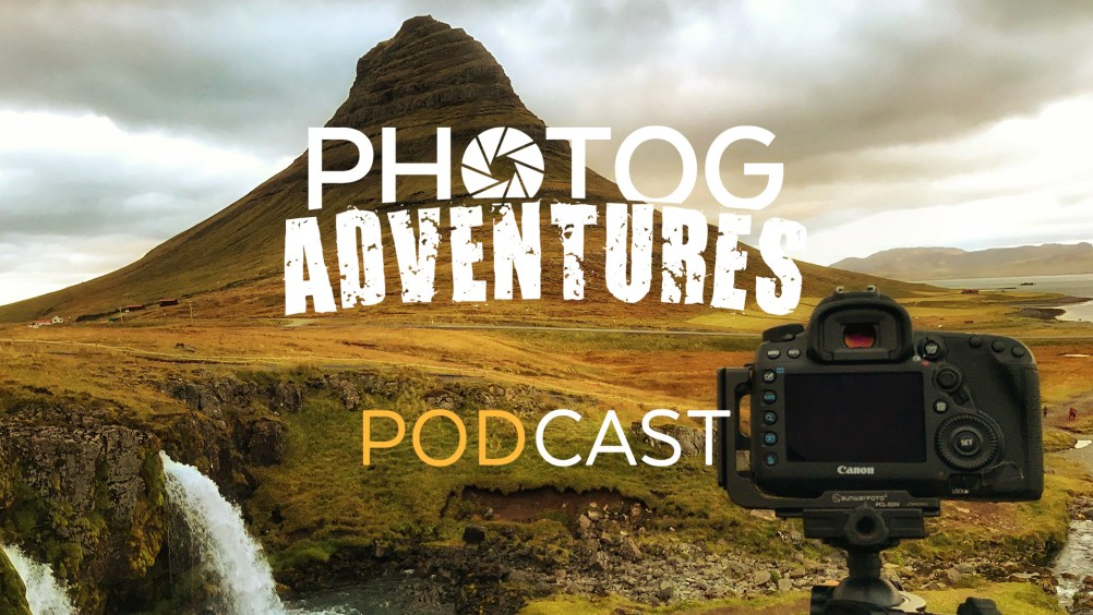 Podcast 93: Four Days of Landscape Photography in Iceland