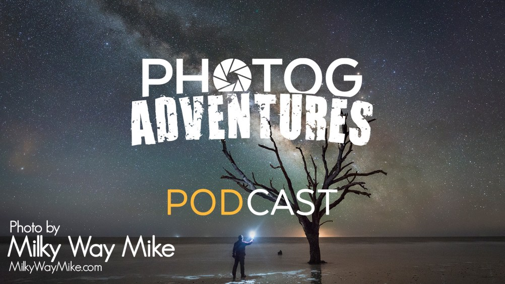 PODCAST 99: Mike Ver Sprill | Milky Way Mike talks the challenges & tips for East Coast Milky Way | Patreon Only