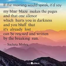 my blue blaze makes the... | Quotes & Writings by Sucheta Mishra | YourQuote