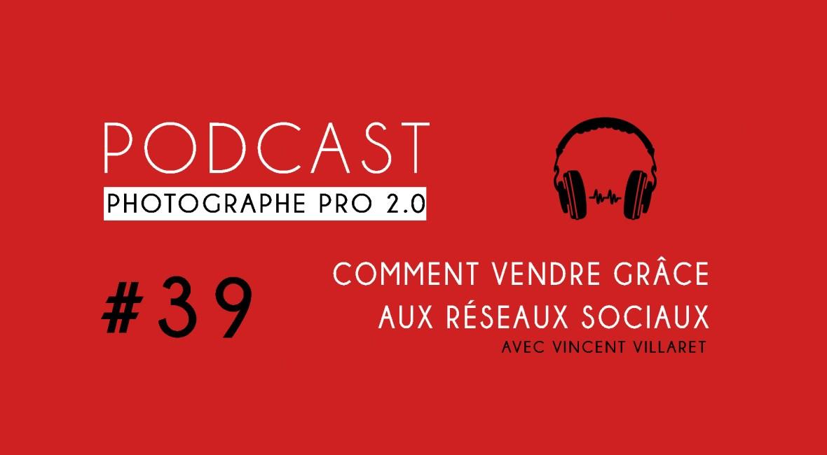 Vincent Villaret vendre ses photos podcast photographe pro