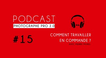 P15 pierre morel podcast photographe pro