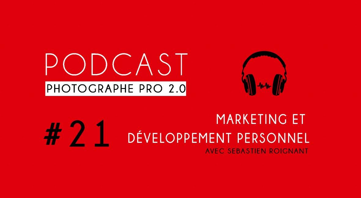 P21 sebastien roignant podcast photographe pro