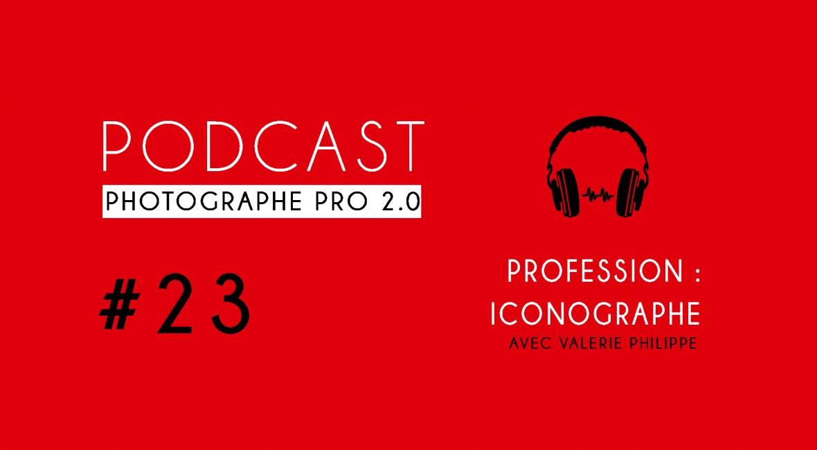 P23 valérie philippe iconographe podcast photographe pro