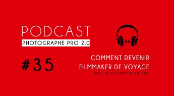 P35 alex et mj on the go podcast photographe pro