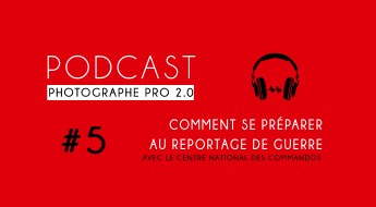 reportage guerre commando podcast photographe pro