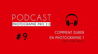 P9 sylvie hugues podcast photographe pro