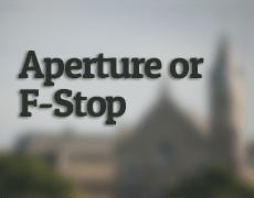 Aperture or F-Stop – Beginner's Guide to DSLR Photography