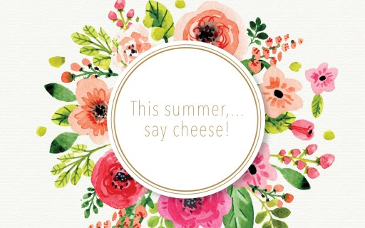 This summer say Cheese !