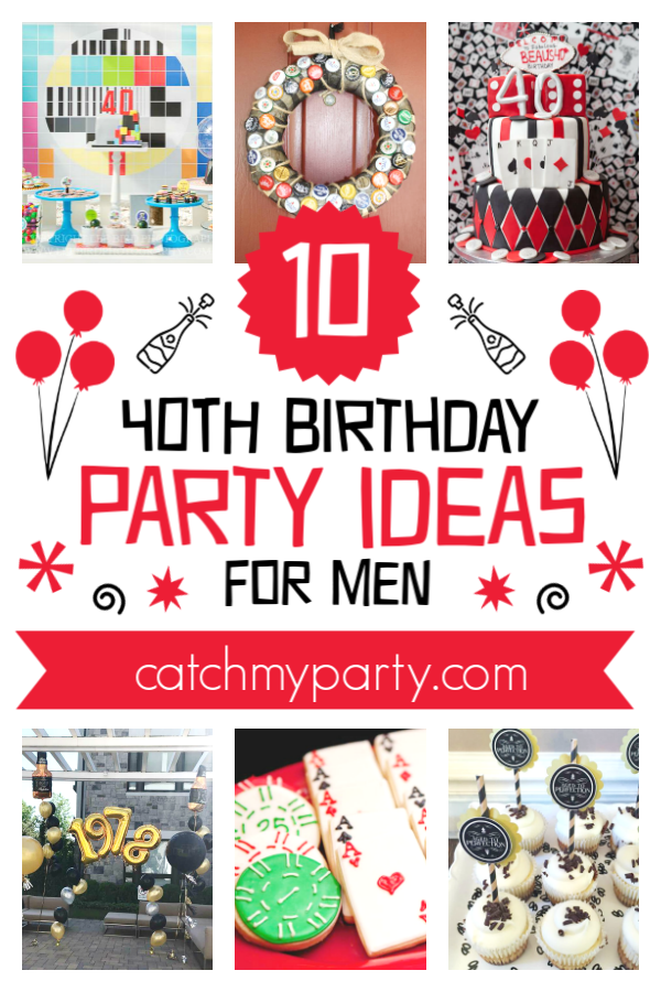 these 40th birthday party ideas for men