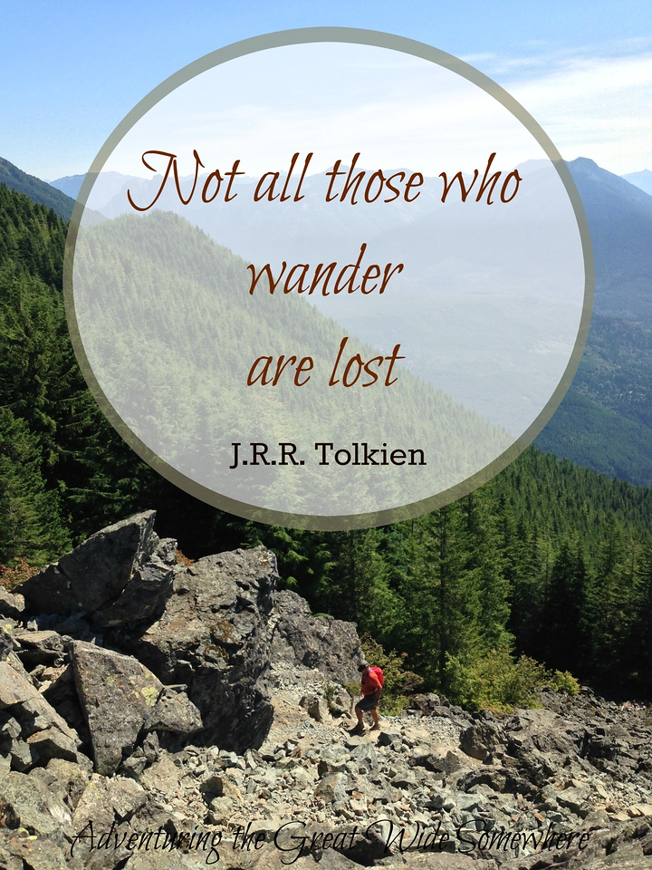 J.R.R. Tolkien Not All Those Who Wander Are Lost Quote