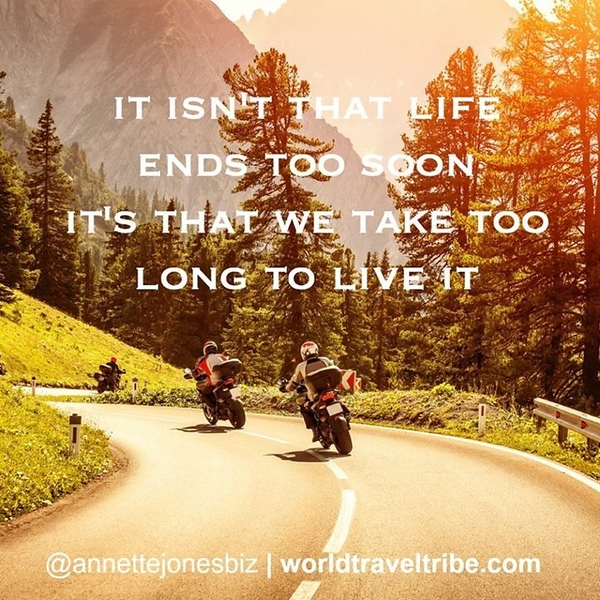 It Isn't that Life Ends Too Soon Quote, Photo From World Travel Tribe