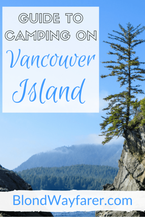 camping on vancouver island | camping in vancouver island | vancouver island | visit canada | travel to canada | british columbia | camping in canada | solo female travel blog | north america travel