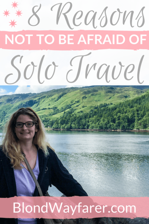 don't be afraid to travel alone | scared to travel alone | scared to travel anxiety | solo female travel | fear of travelling alone phobia