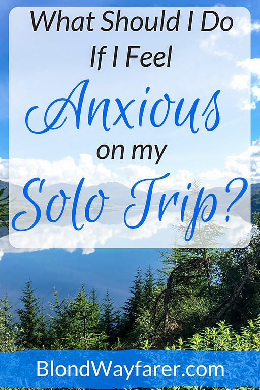 anxiety traveling alone | travel tips | solo female travel | mental health awareness | wanderlust | travel guide