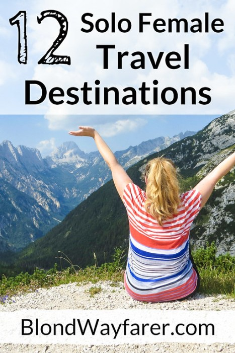 solo female travel destinations | destinations for solo female travelers | solo female travel | europe | north america | wanderlust | travel tips | inspiration | travel blogger