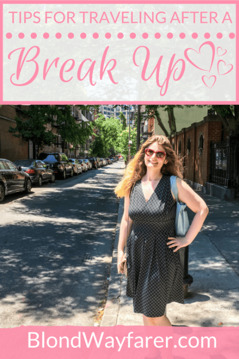 travelling after a break up | travel mend a broken heart | break up advice | travel tips | solo female travel | solo female travel blog | break up help | eat pray love | should i travel after a break up